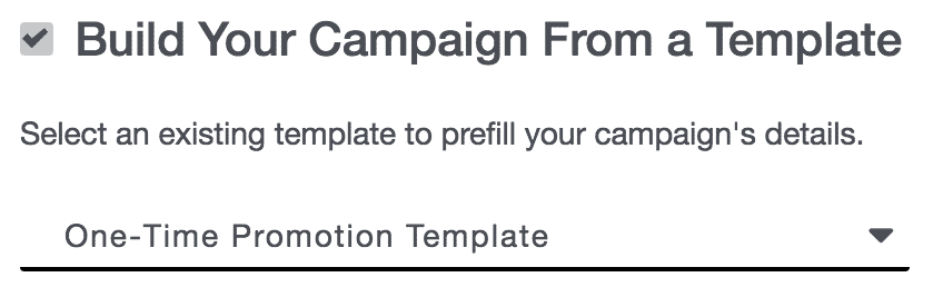 Campaigns 06 - Build Your Campaign from a Template Checkbox and Drop-Down